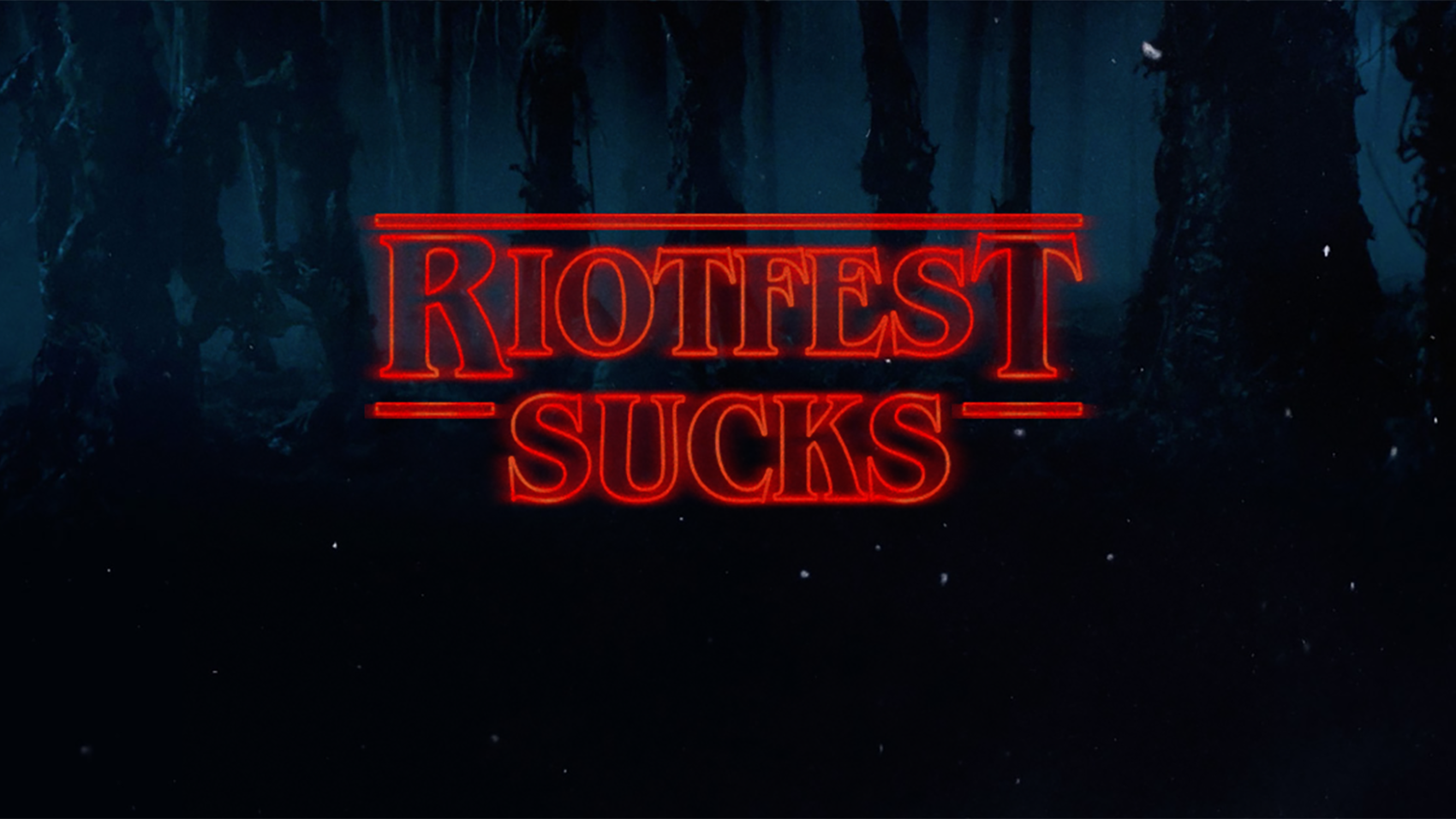 riotfest-sucks stranger thigns