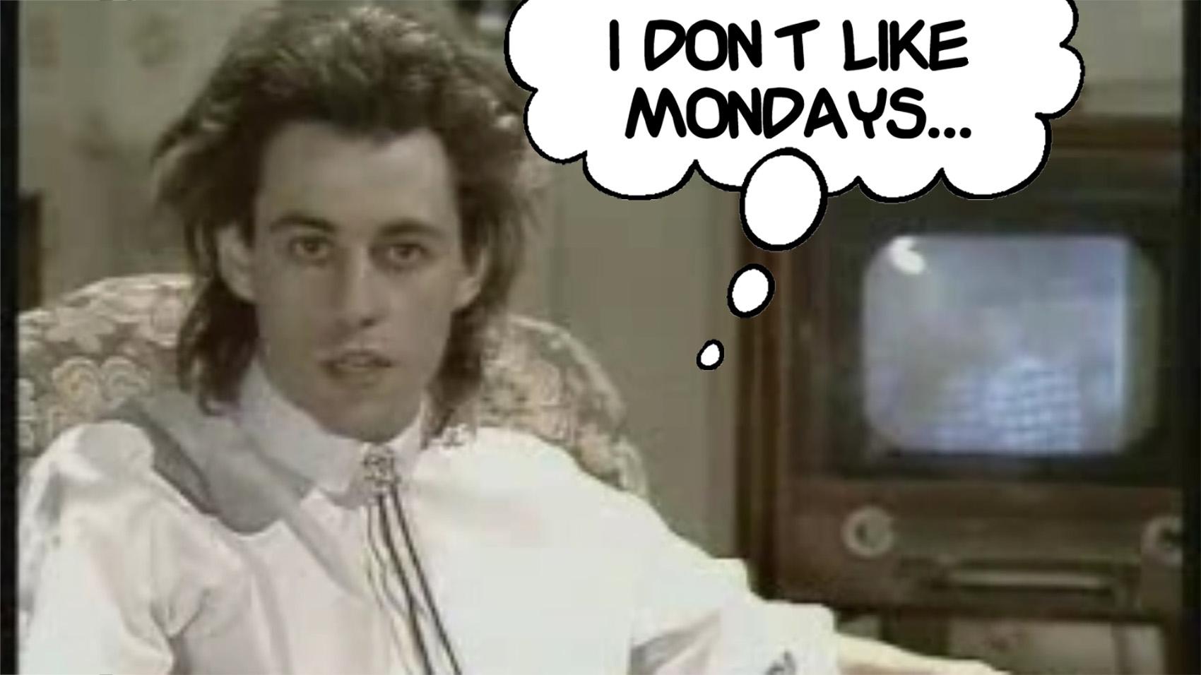 I DonT Like Mondays