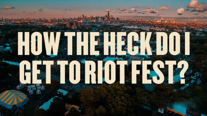 How The Heck Do I Get To Riot Fest? | Riot Fest