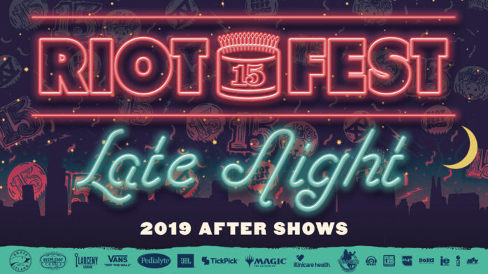 The Riot Fest 2019 Late Night Shows Are Here